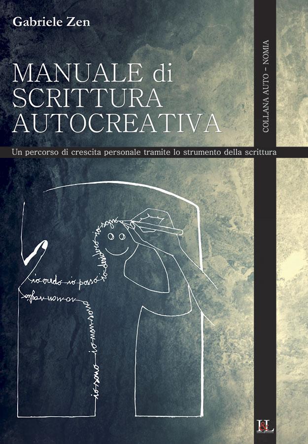 Manuale di scrittura autocreativa Gabriele Zen